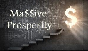 Ma$$ive Prosperity